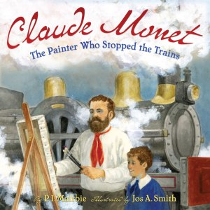 claude monet the painter who stopped the trains cover image