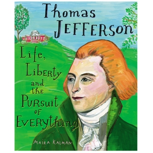thomas jefferson life liberty and the pursuit of everything cover image