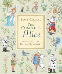 the complete alice illustrated by helen oxenbury cover image