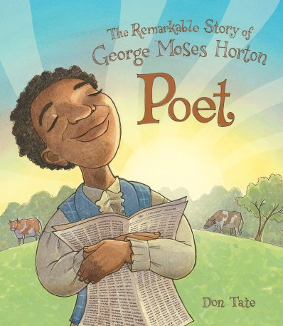 poet the remarkable story of george moses horton cover image