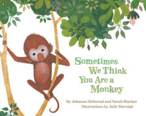 sometimes-we-think-you-are-a-monkey-cover-image
