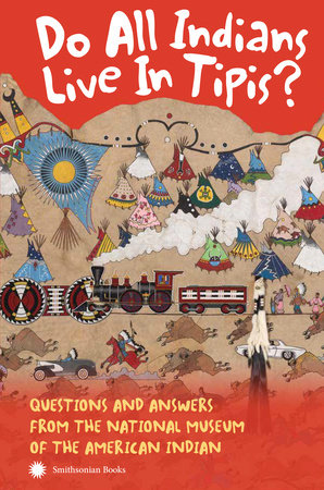 do all indians live in tipis cover image